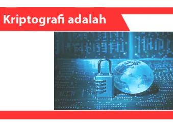 Kriptografi-adalah-Pengertian-Tujuan-Klasifikasi-Contoh